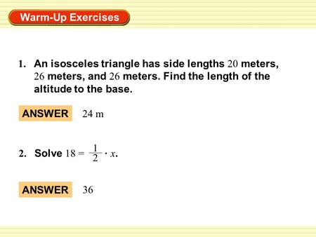 1.	An isosceles triangle has side lengths 20 meters,