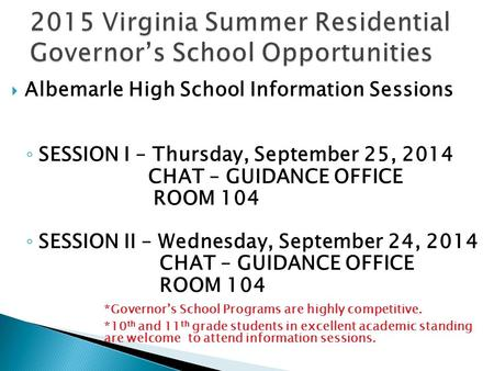  Albemarle High School Information Sessions ◦ SESSION I – Thursday, September 25, 2014 CHAT – GUIDANCE OFFICE ROOM 104 ◦ SESSION II – Wednesday, September.