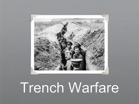 Trench Warfare. Define trench warfare. Caused by Germany's Schlieffen Plan Schlieffen Plan New style of fighting by positioning soldiers in deep ditches.