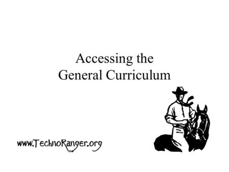 "Accessing the General Curriculum. A look back… ""in 1970, U.S. schools educated only one in five children with disabilities, and many states had laws excluding."