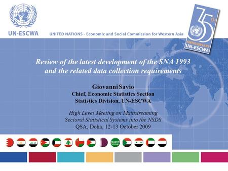 Review of the latest development of the SNA 1993 and the related data collection requirements Giovanni Savio Chief, Economic Statistics Section Statistics.