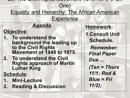 L9: The Civil Rights Movement 1948-1975 (Part One) Equality and Hierarchy: The African American Experience Agenda Objective: 1.To understand the background.