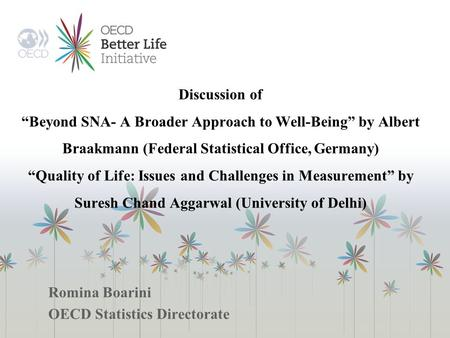 "Discussion of ""Beyond SNA- A Broader Approach to Well-Being"" by Albert Braakmann (Federal Statistical Office, Germany) ""Quality of Life: Issues and Challenges."