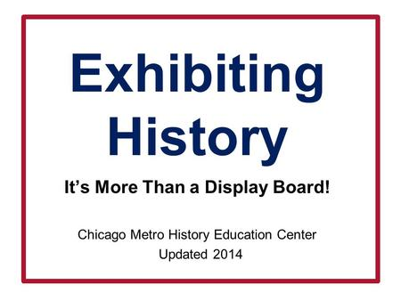 Exhibiting History It's More Than a Display Board!