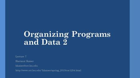 Organizing Programs and Data 2 Lecture 7 Hartmut Kaiser
