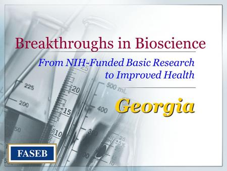Breakthroughs in Bioscience From NIH-Funded Basic Research to Improved Health Georgia.