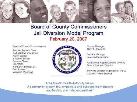 Board of County Commissioners Jennifer Roberts, Chair Parks Helms, Vice Chair Karen Bentley J. Daniel Bishop Dumont Clarke Bill James Norman A. Mitchell,