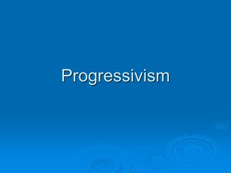 Progressivism. Progressivism and Its Champions   Industrialization helped many but also created dangerous working environments and unhealthy living.