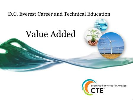 D.C. Everest Career and Technical Education Value Added.