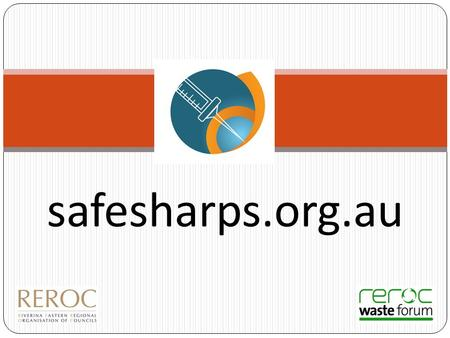 Safesharps.org.au. About the Project Developed in response to inappropriate disposal by sharps' users – used sharps found in recycling etc. Aims to assist.