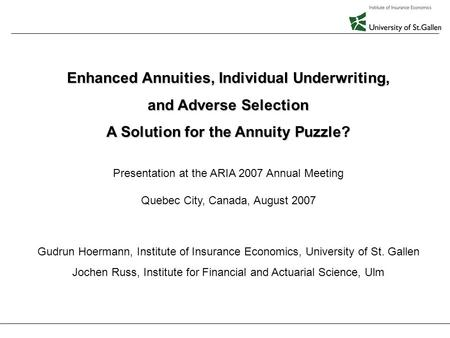 Enhanced Annuities, Individual Underwriting, and Adverse Selection August 6, 2007 1 Enhanced Annuities, Individual Underwriting, and Adverse Selection.