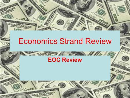 Economics Strand Review EOC Review. Primary Economic Sector Primary Activities involve gathering raw materials such as timber for immediate use or to.