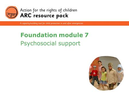 Foundation module 7 Psychosocial support.