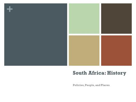 + South Africa: History Policies, People, and Places 1.