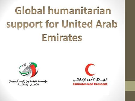Has always been the UAE title for good and tender in the field of humanitarian action, on the Arab, Islamic and international level; we find democracy.