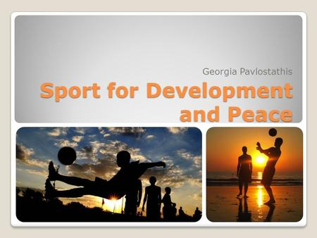 Sport for Development and Peace Georgia Pavlostathis.