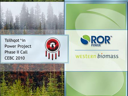 1 JEFF PAQUIN Tsilhqot ' in Power Project Phase II Call CEBC 2010.