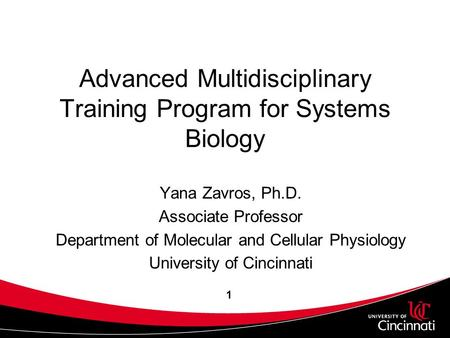 1 Advanced Multidisciplinary Training Program for Systems Biology Yana Zavros, Ph.D. Associate Professor Department of Molecular and Cellular Physiology.