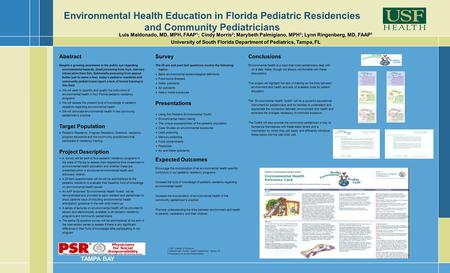Luis Maldonado, MD, MPH, FAAP 1 ; Cindy Morris 2 ; Marybeth Palmigiano, MPH 3 ; Lynn Ringenberg, MD, FAAP 1 University of South Florida Department of Pediatrics,