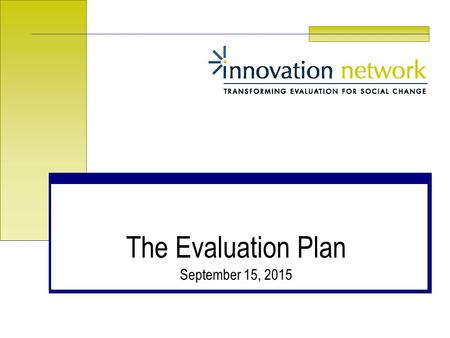 The Evaluation Plan.
