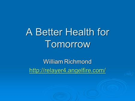A Better Health for Tomorrow William Richmond