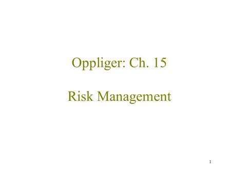 1 Oppliger: Ch. 15 Risk Management. 2 Outline Introduction Formal risk analysis Alternative risk analysis approaches/technologies –Security scanning –Intrusion.