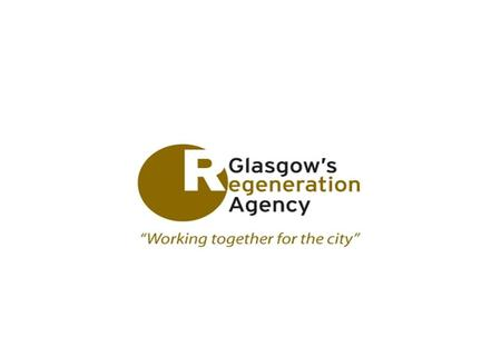 Community Benefit – Maximising Opportunity. Key Strategic Goals Re: People To improve the competitiveness of residents and help to increase Glasgow's.