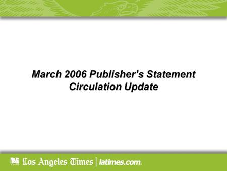 March 2006 Publisher's Statement Circulation Update.
