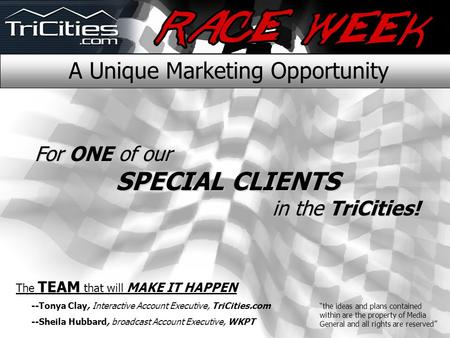 A Unique Marketing Opportunity For ONE of our SPECIAL CLIENTS in the TriCities! The TEAM that will MAKE IT HAPPEN --Tonya Clay, Interactive Account Executive,