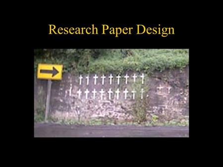 Research Paper Design. Schedule Oct 3: Research paper design Oct 10: Proposals due Oct 17: Proposals returned Oct 24: How to do a presentation Oct 31,