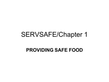SERVSAFE/Chapter 1 PROVIDING SAFE FOOD.