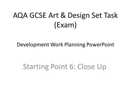 AQA GCSE Art & Design Set Task (Exam)