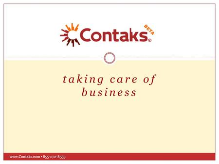 Taking care of business www.Contaks.com 855-272-8555.