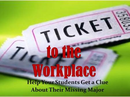 Help Your Students Get a Clue About Their Missing Major.