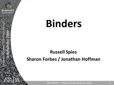 Strategic Alliance Reference Group 5 November 2009 #13 Binders – Sharon Forbes & Russell Spies 1 Binders Russell Spies Sharon Forbes / Jonathan Hoffman.