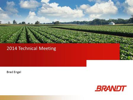 2014 Technical Meeting Brad Engel. TSM Corn Starter Trial  Location: Catlin, IL  Corn Hybrid: Pioneer P-1142  Previous Crop: Soybeans  Planting Date: