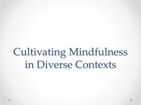 Cultivating Mindfulness in Diverse Contexts. What do schools teach?