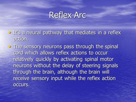Reflex Arc It's a neural pathway that mediates in a reflex action. It's a neural pathway that mediates in a reflex action. The sensory neurons pass through.
