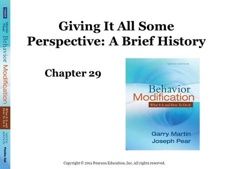 Copyright © 2011 Pearson Education, Inc. All rights reserved. Giving It All Some Perspective: A Brief History Chapter 29.