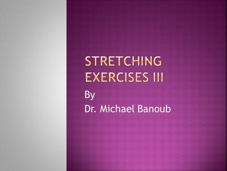 By Dr. Michael Banoub.  There is an inverse relationship between intensity and duration as well as between intensity and frequency of stretch.  The.