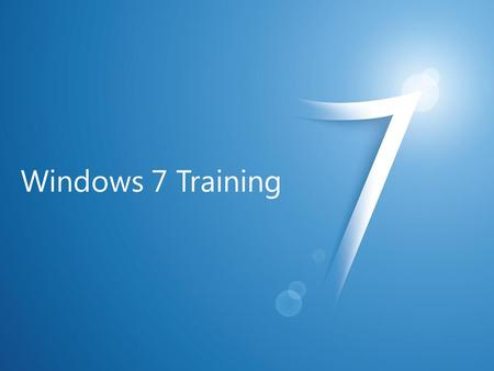 Windows 7 Training. Windows® 7 Compatibility High DPI Applications.