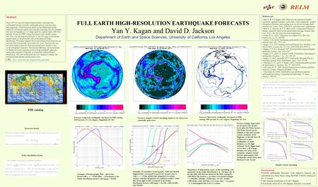 FULL EARTH HIGH-RESOLUTION EARTHQUAKE FORECASTS Yan Y. Kagan and David D. Jackson Department of Earth and Space Sciences, University of California Los.