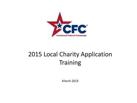 2015 Local Charity Application Training March 2015.