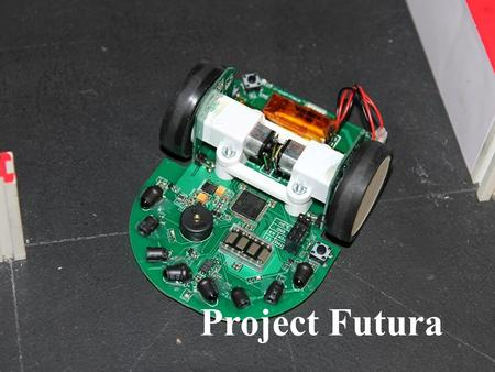 Project Futura. Introduction To help relatively experienced student to learn advanced knowledge of Micromouse Kit Mouse that capable to make advance movement,