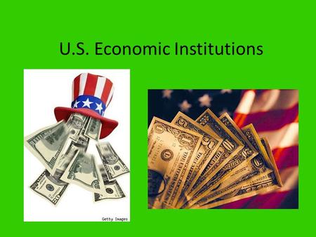 U.S. Economic Institutions. The Treasury Department An executive department, established in 1789 Secretary of the Treasury – Head of the department and.