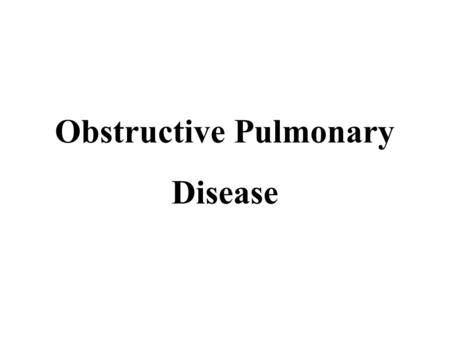 Obstructive Pulmonary Disease