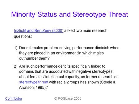 1)Does females problem-solving performance diminish when they are placed in an environment in which males outnumber them? 2)Are such performance deficits.