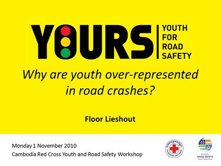 Why are youth over-represented in road crashes? Floor Lieshout.
