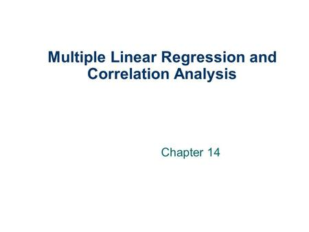 Multiple Linear Regression and Correlation Analysis Chapter 14.