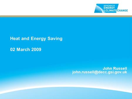 Heat and Energy Saving 02 March 2009 John Russell
